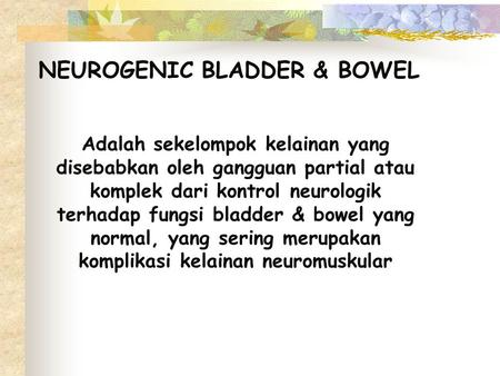 NEUROGENIC BLADDER & BOWEL