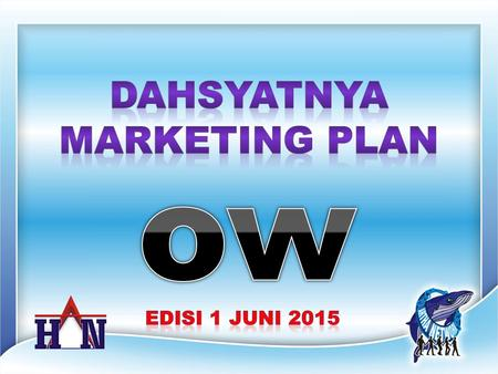 DAHSYATNYA MARKETING PLAN ow EDISI 1 JUNI 2015.