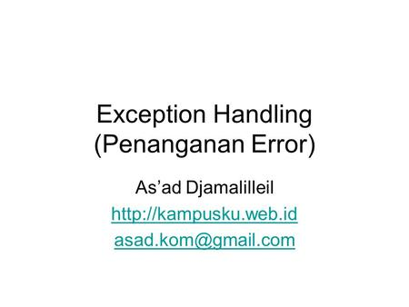 Exception Handling (Penanganan Error) As'ad Djamalilleil