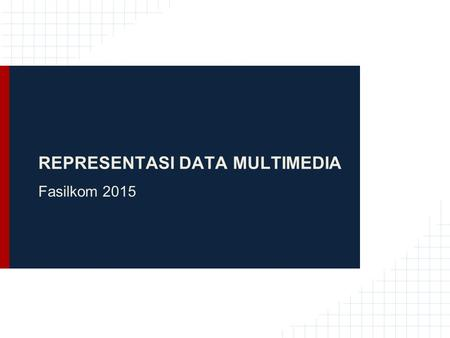 REPRESENTASI DATA MULTIMEDIA