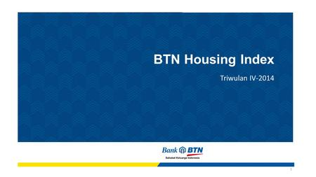 BTN Housing Index Triwulan IV-2014.