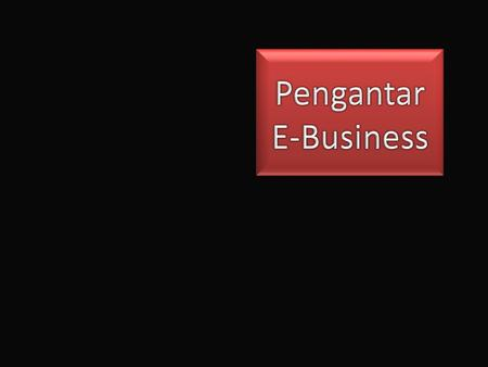 TI  - interaksi eksternal organisasi - Re-desain proses internal TI  - interaksi eksternal organisasi - Re-desain proses internal Keunggulan kompetitif.