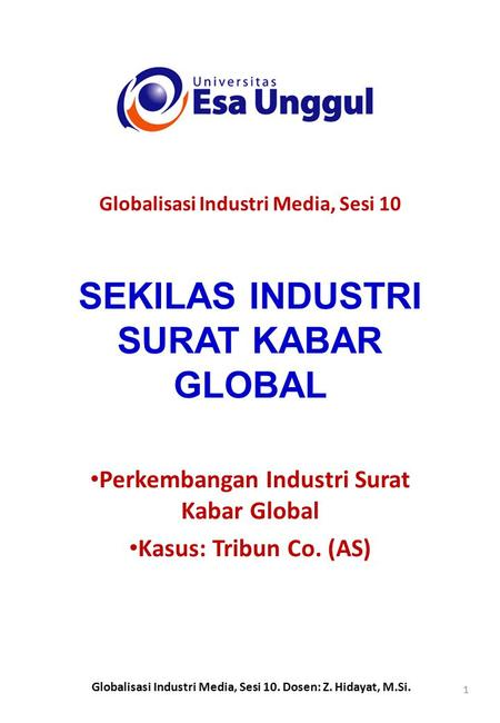 SEKILAS INDUSTRI SURAT KABAR GLOBAL Perkembangan Industri Surat Kabar Global Kasus: Tribun Co. (AS) Globalisasi Industri Media, Sesi 10 Globalisasi Industri.
