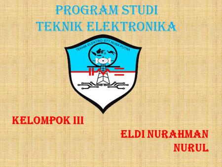 PROGRAM STUDI TEKNIK ELEKTRONIKA