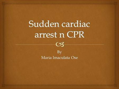 Sudden cardiac arrest n CPR