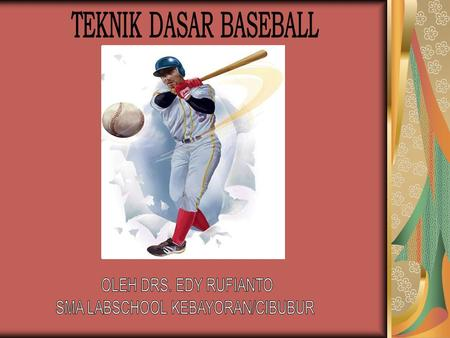 "TEKNIK DASAR BASEBALL PERLENGKAPAN PEMAIN, pitcher glove catcher ;catcher glove body protector leg guard masker helmet bola bat batting ""T"" home plate."