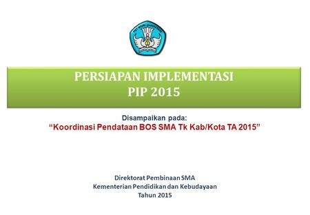 PERSIAPAN IMPLEMENTASI PIP 2015