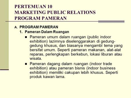 PERTEMUAN 10 MARKETING PUBLIC RELATIONS PROGRAM PAMERAN