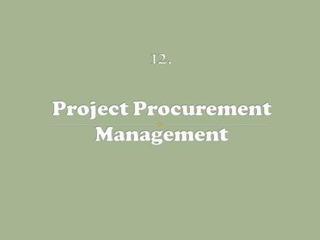 12. Project Procurement Management