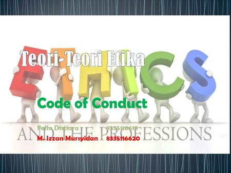 Code of Conduct Fella Distiara8335116619 M. Izzan Mursyidan8335116620.