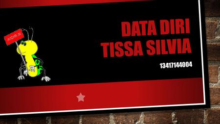 Data diri tissa silvia 13417144004.