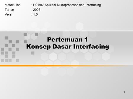 Pertemuan 1 Konsep Dasar Interfacing