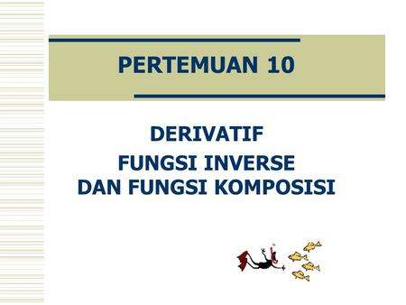 DERIVATIF FUNGSI INVERSE DAN FUNGSI KOMPOSISI