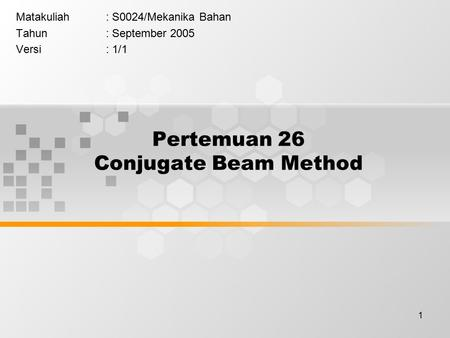 Pertemuan 26 Conjugate Beam Method