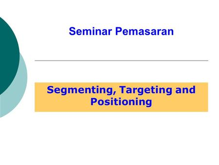 Segmenting, Targeting and Positioning