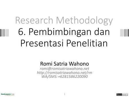 Research Methodology 6. Pembimbingan dan Presentasi Penelitian