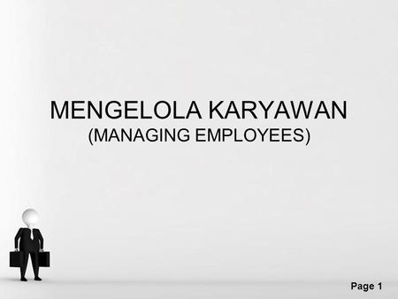 Free Powerpoint Templates Page 1 MENGELOLA KARYAWAN (MANAGING EMPLOYEES)