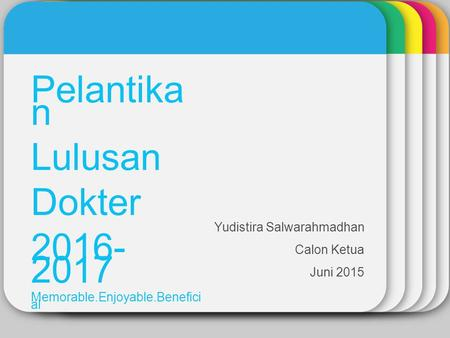 Pelantikan Lulusan Dokter Memorable.Enjoyable.Beneficial
