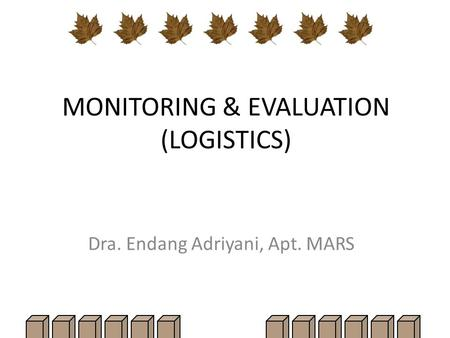 MONITORING & EVALUATION (LOGISTICS)