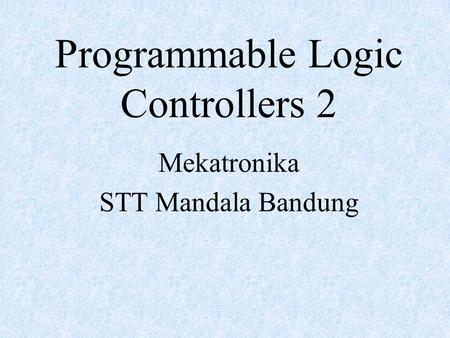 Programmable Logic Controllers 2