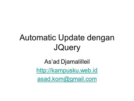 Automatic Update dengan JQuery As'ad Djamalilleil