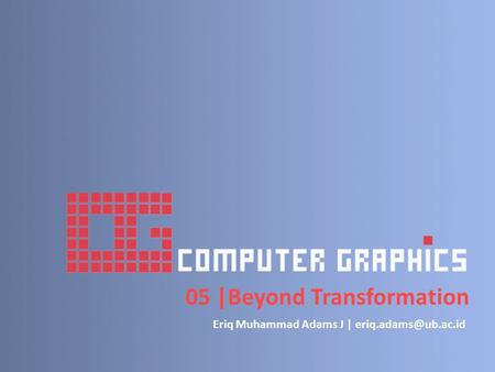 05 |Beyond Transformation Eriq Muhammad Adams J |