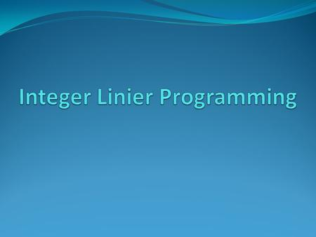 Integer Linier Programming