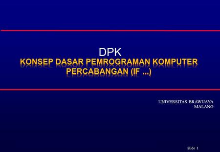©Ian Sommerville 2004Software Engineering, 7th edition. Chapter 1 Slide 1 DPK UNIVERSITAS BRAWIJAYA MALANG.