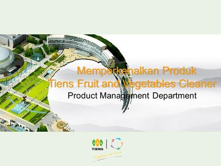 Product Management Department Memperkenalkan Produk Tiens Fruit and Vegetables Cleaner Memperkenalkan Produk Tiens Fruit and Vegetables Cleaner.