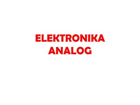 ELEKTRONIKA ANALOG.