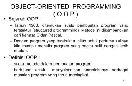 OBJECT-ORIENTED PROGRAMMING ( O O P )