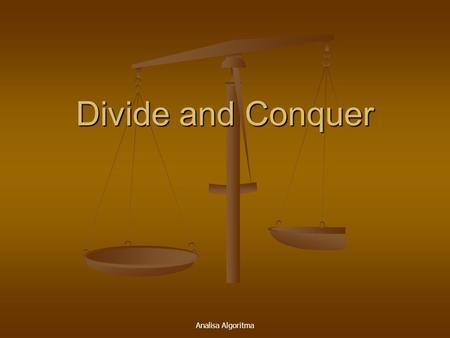 Divide and Conquer Analisa Algoritma.