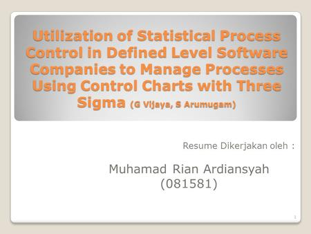 Utilization of Statistical Process Control in Defined Level Software Companies to Manage Processes Using Control Charts with Three Sigma (G Vijaya, S Arumugam)