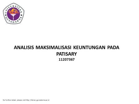 ANALISIS MAKSIMALISASI KEUNTUNGAN PADA PATISARY 11207367 for further detail, please visit