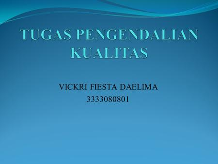 VICKRI FIESTA DAELIMA 3333080801. 5 th International Quality Conference May 20 th 2011 Center for Quality, Faculty of Mechanical Engineering, University.