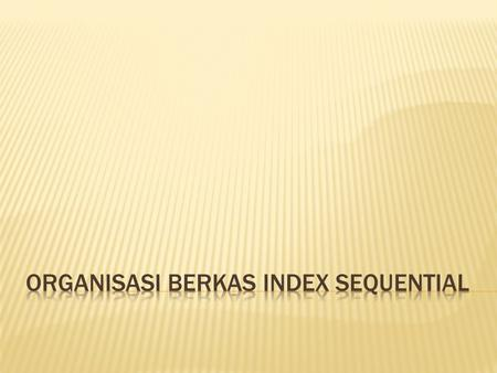 Organisasi berkas index sequential