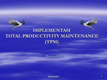 IMPLEMENTASI TOTAL PRODUCTIVITY MAINTENANCE (TPM)