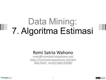 Data Mining: 7. Algoritma Estimasi