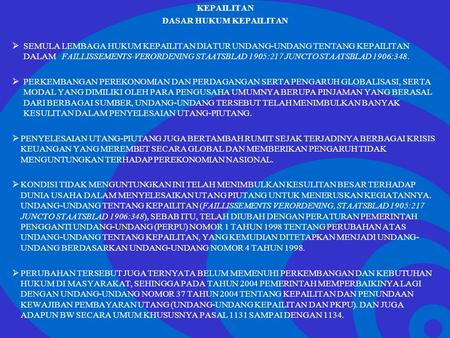 Click to edit Master text styles –Second level Third level –Fourth level »Fifth level KEPAILITAN DASAR HUKUM KEPAILITAN  SEMULA LEMBAGA HUKUM KEPAILITAN.