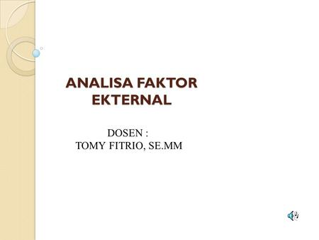 ANALISA FAKTOR EKTERNAL