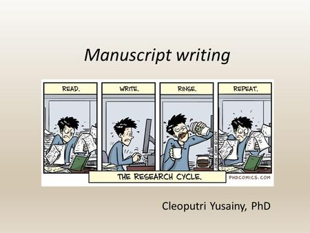 Manuscript writing Cleoputri Yusainy, PhD. Referensi American Psychological Association. (2010). Publication Manual of the American Psychological Association.