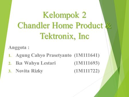 Kelompok 2 Chandler Home Product & Tektronix, Inc