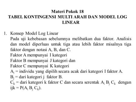 TABEL KONTINGENSI MULTI ARAH DAN MODEL LOG LINEAR