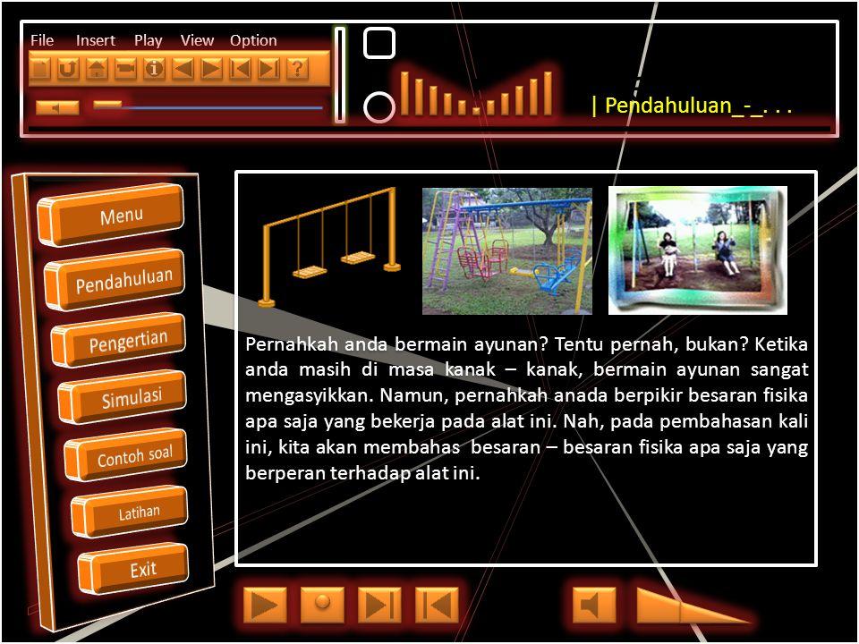 Click to edit Master title style File Insert Play View Option Pernahkah anda bermain ayunan.