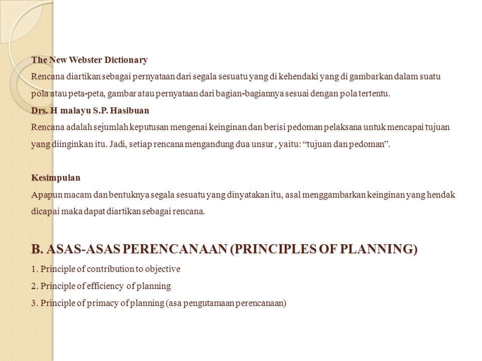 4.Princple of pervasiveness of planning (asas pemerataan perencanaan) 5.