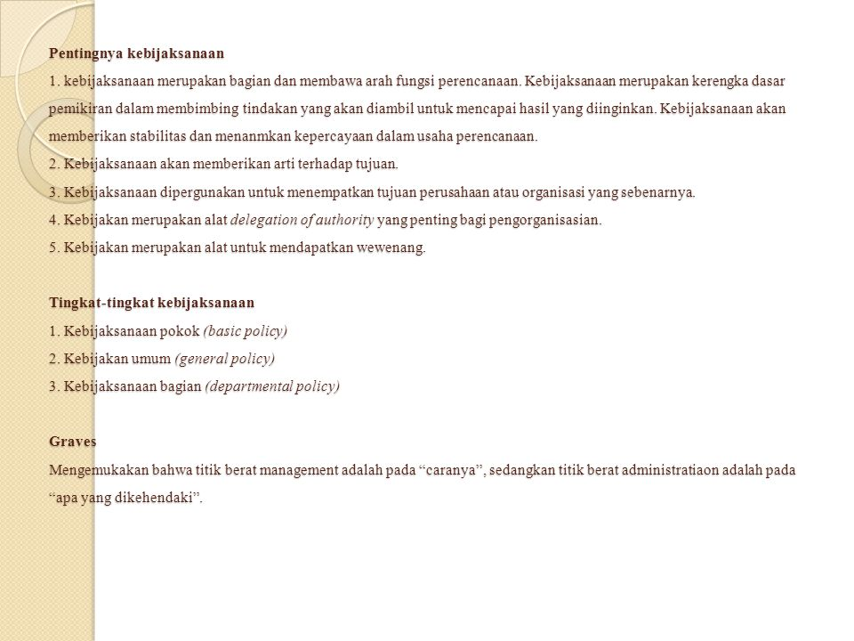 Dilihat dari fungsi-fungsi pokok perusahaan, kebijaksanaan dapat dikualifikasiakn sebagai berikut.