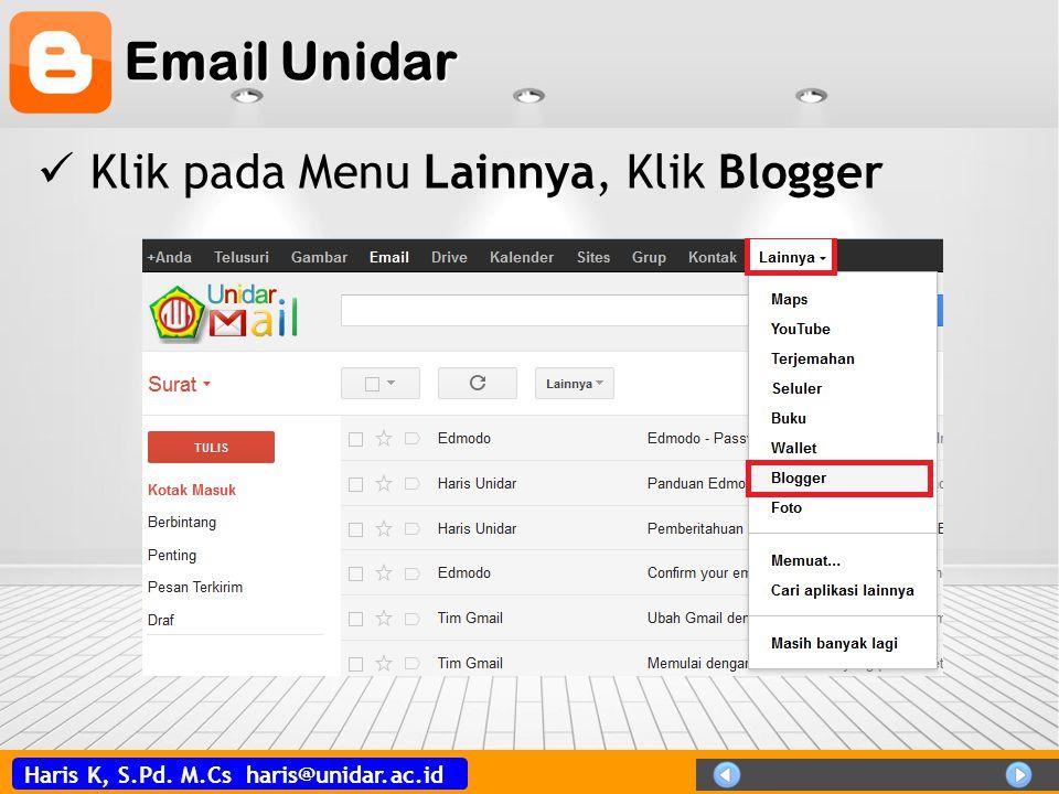 Haris K, S.Pd. M.Cs haris@unidar.ac.id Login ke Blogspot  Masukan Password, Klik Masuk