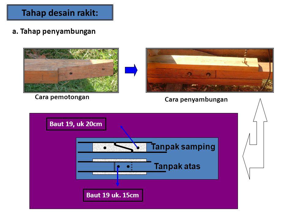 8x8 meter 2 m b. Perangkaian 3x3 m Tanpak atas Tanpak samping Baut 25cm 50cm Paku 10cm