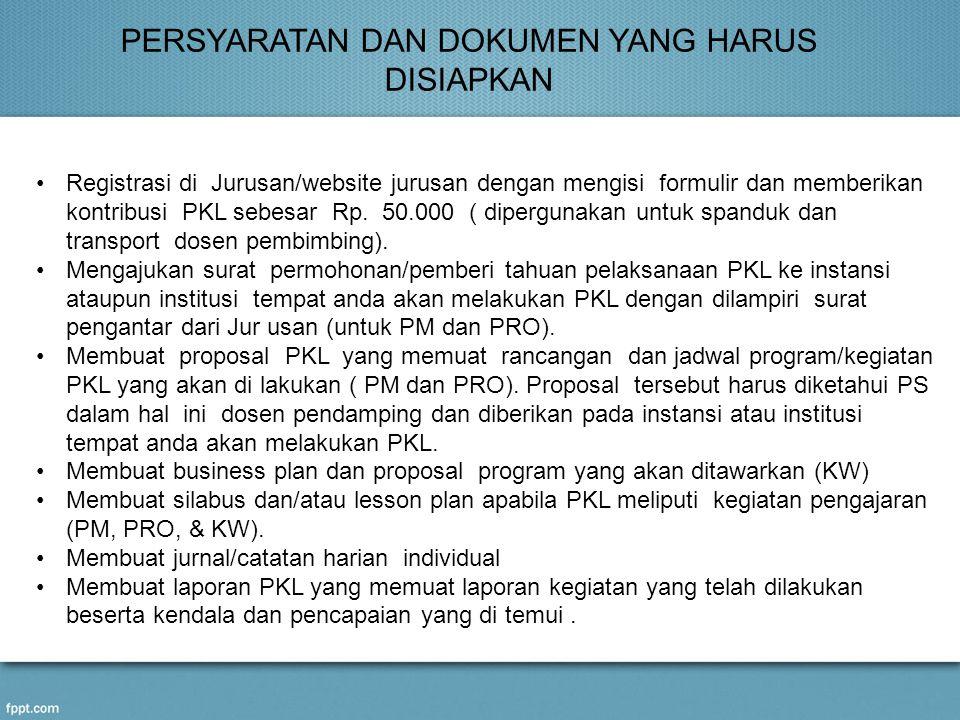 HAL-HAL YANG HARUS DIPERHATIKAN SELAMA PELAKSANAAN PKL  Selama pelaksanaan PKL, peserta harus mengenakan atribut program studi dan universitas.