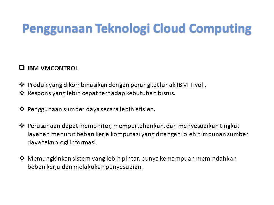 Penggunaan Teknologi Cloud Computing  WINDOWS AZURE  Sistem operasi yang memanfaatkan konsep cloud computing alias berkomputer dengan memanfaatkan internet.